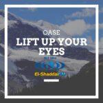 Lift Up Your Eyes 04 - OASE El-Shaddai FM